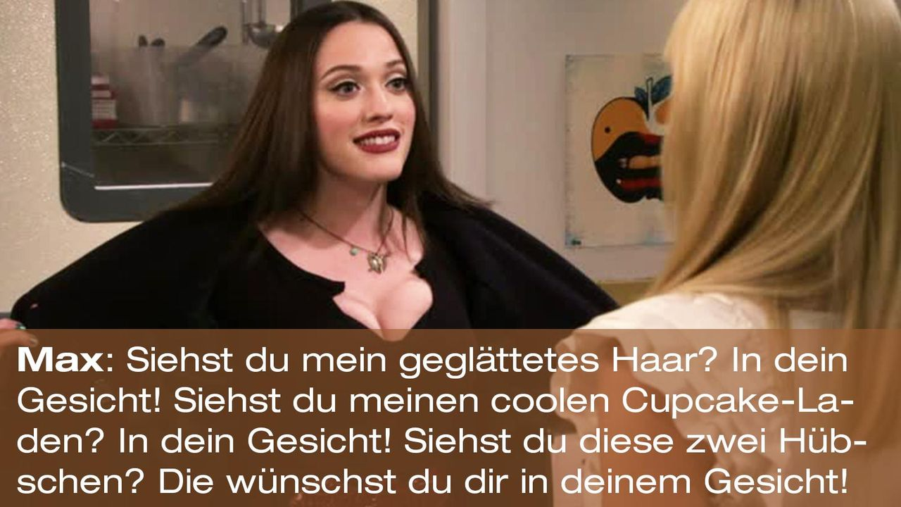 2-broke-girls-zitat-quote-staffel2-episode10-grosse-eroeffnung-max-gesicht-warnerpng 1600 x 900 - Bildquelle: Warner Bros. International Television