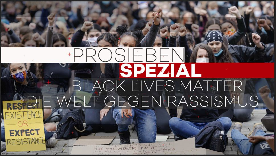 ProSieben SPEZIAL: Black Lives Matter - Die Welt gegen Rassismus - Artwork - Bildquelle: ProSieben