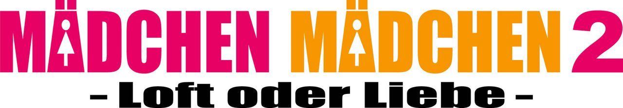MÄDCHEN MÄDCHEN 2 - LOFT ODER LIEBE - Logo - Bildquelle: Constantin