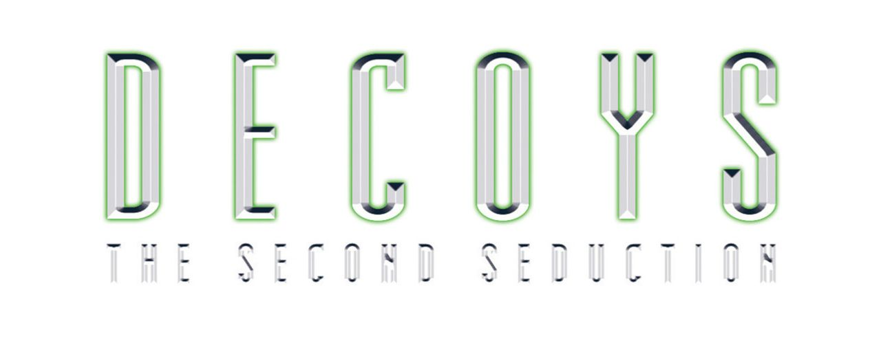 Decoys - The Second Seductions - Originaltitellogo - Bildquelle: 2006 Alien Girls Films Ltd. and Decoys Productions Inc. All Rights Reserved.