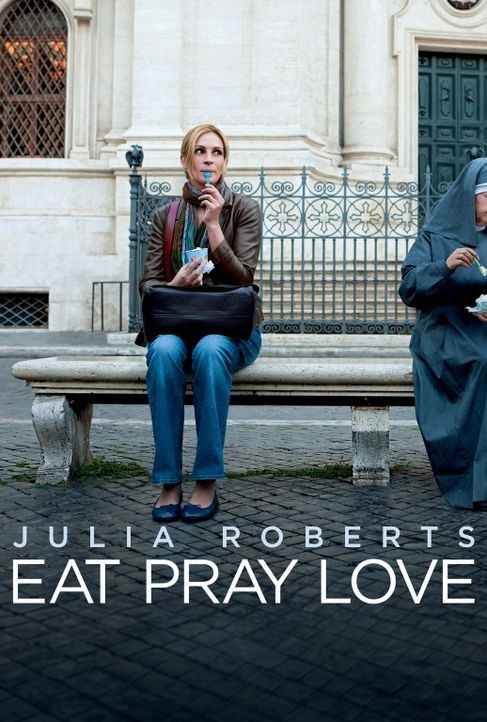 Eat, Pray, Love - Plakatmotiv - Bildquelle: 2010 Columbia Pictures Industries, Inc. All Rights Reserved.