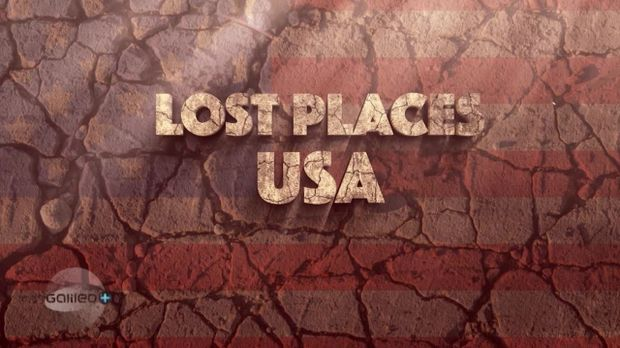 Galileo - Galileo - Sonntag: Galileo Plus: Lost Places Usa