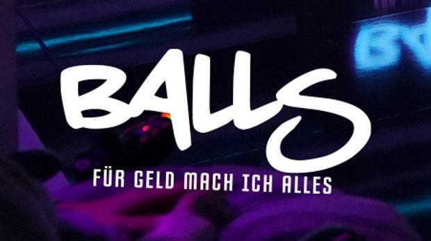 Balls - Für Geld mach ich alles