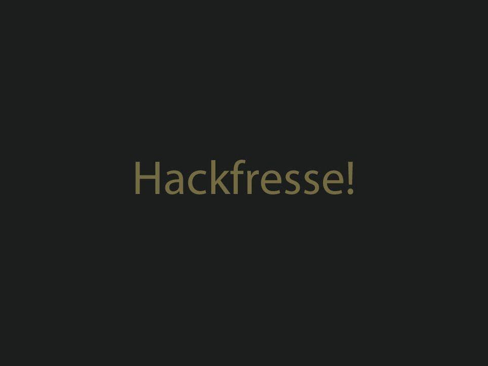 hackfressejpg 1024 x 768 - Bildquelle: ProSieben