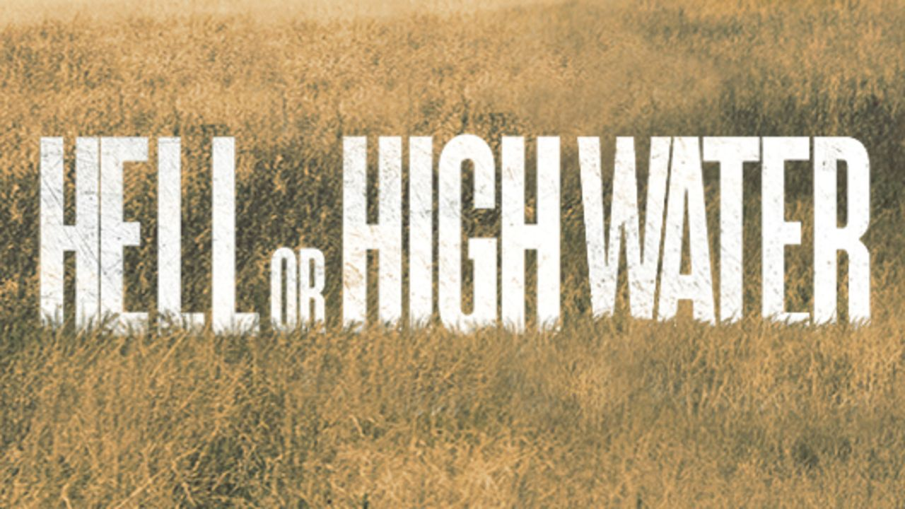 Hell or High Water - Logo - Bildquelle: 2016 CBS Films. All Rights Reserved.