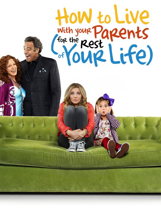 (1. Staffel) - How to live with your parents - Plakat - Bildquelle: 2013 American Broadcasting Companies. All rights reserved.
