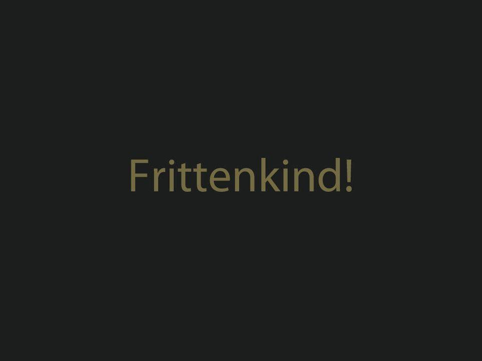 frittenkindjpg 1024 x 768 - Bildquelle: ProSieben