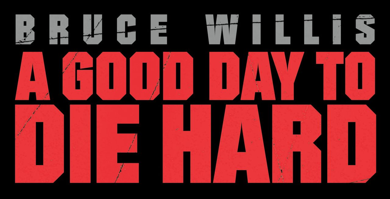 A GOOD DAY TO DIE HARD - Logo - Bildquelle: 2013 Twentieth Century Fox Film Corporation. All rights reserved.