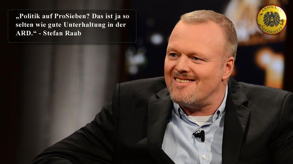 am01zitat01raabjpg 1024 x 576 - Bildquelle: Willi Weber/ProSieben